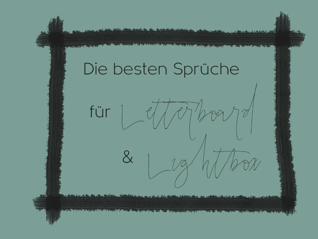 2017-08-skoen-och-kreativ-interior-letterboard-oder-lightbox-die-besten-sprueche (1)